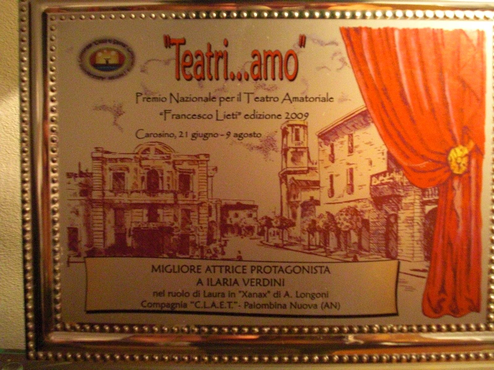 Premio miglior attrice protagonista al Teatri…amo 2009 d Carosino (Ta) (Xanax)