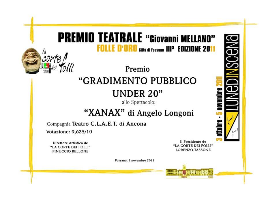 Premio miglior spettacolo a gradimento del pubblico under 20 al Lunedinscena di Fossano (CN) (Xanax)