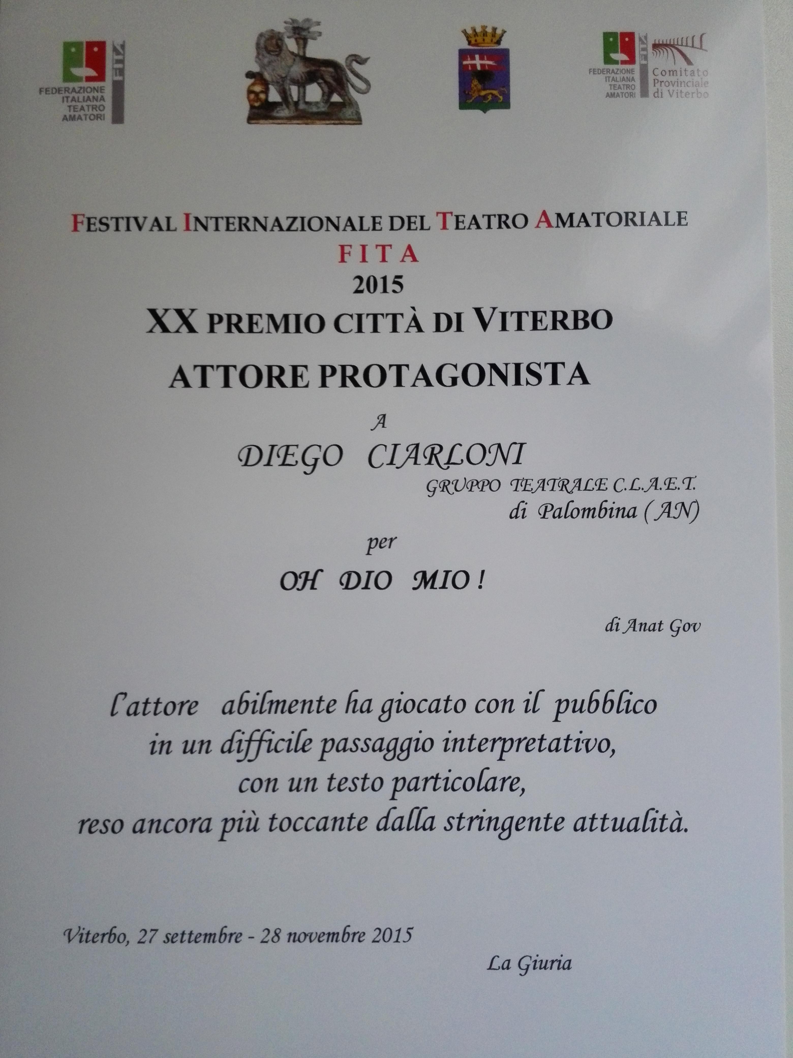 Premio miglior attore protagonista al XX Festival internazionale di Viterbo (Oh Dio mio!)