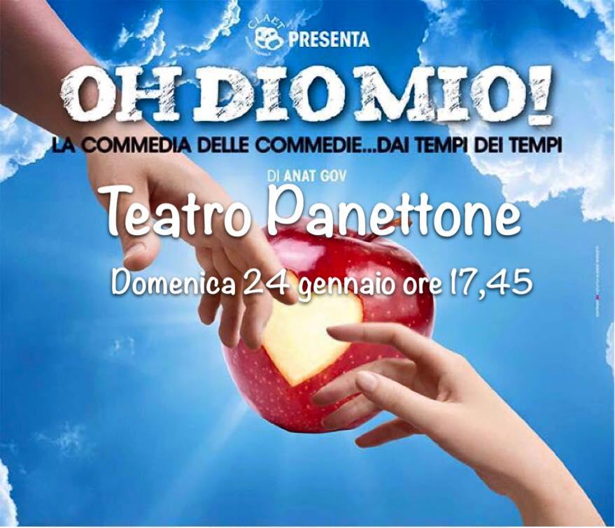 """Teatro ad Ancona. Oh Dio mio! Il 24 gennaio (siamo) al """"Panettone"""". Che ne dite?"""