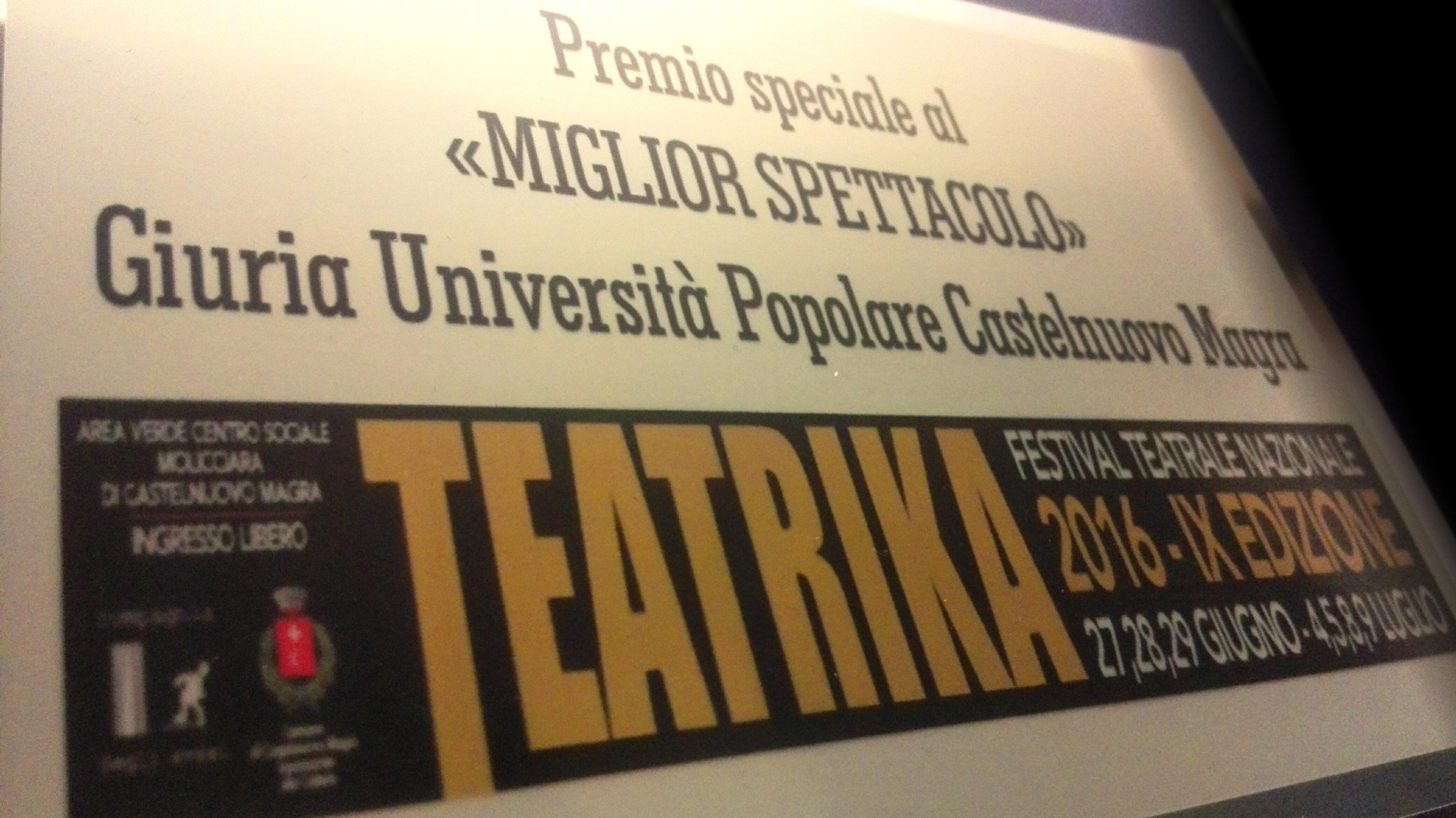 """Premio miglior spettacolo per la giuria dell'università popolare al """"Teatrika"""" di Castelnuovo Magra (SP) (Oh Dio mio!)"""