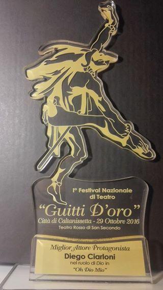 """Premio miglior attore protagonista al I Festival nazionale di teatro """"Guitti d'oro"""" di Caltanissetta (Oh Dio mio!)"""