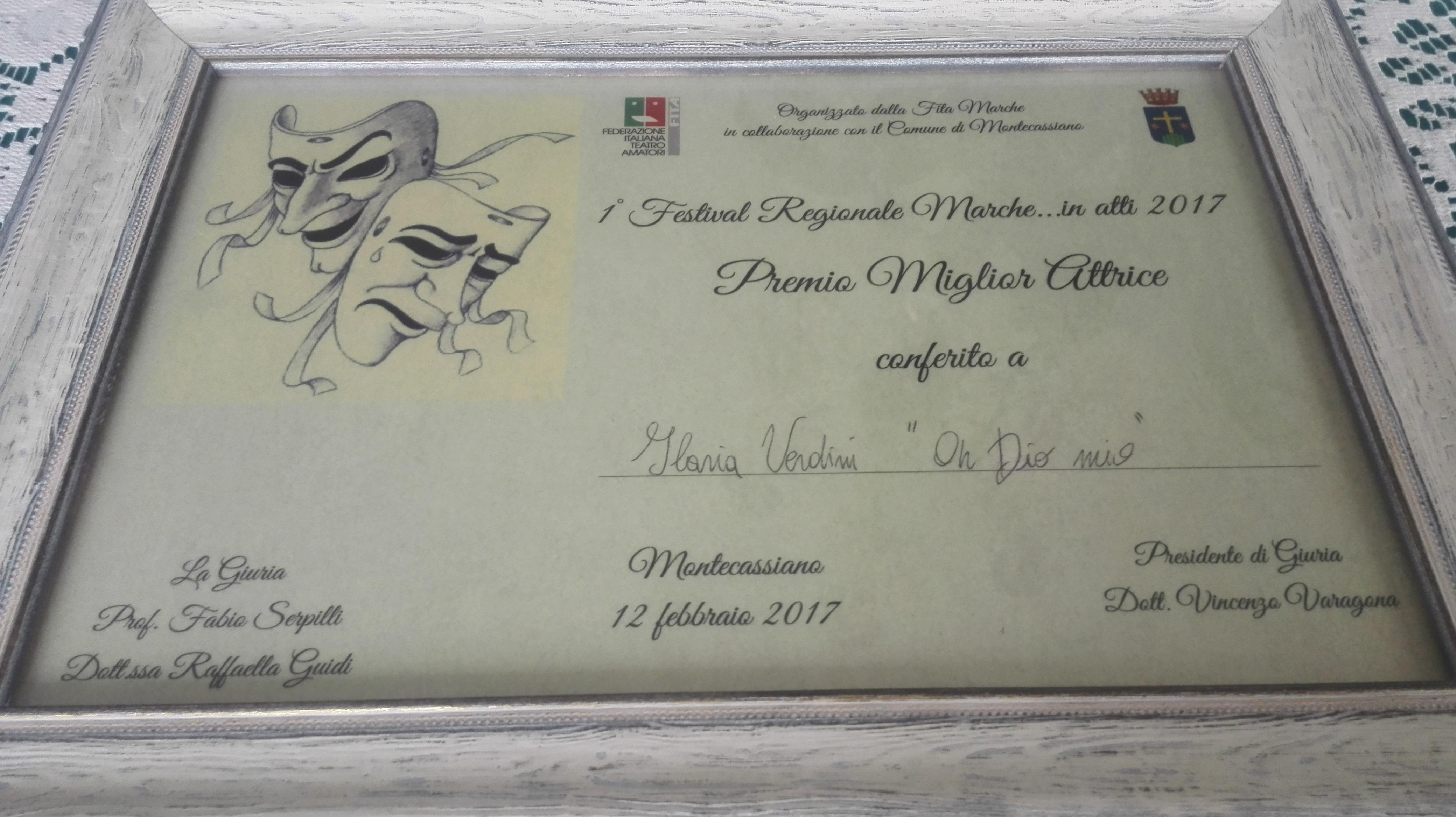 Premio miglior attrice protagonista (ex-aequo) al I Festival regionale Marche…in atti. (Oh Dio mio!)